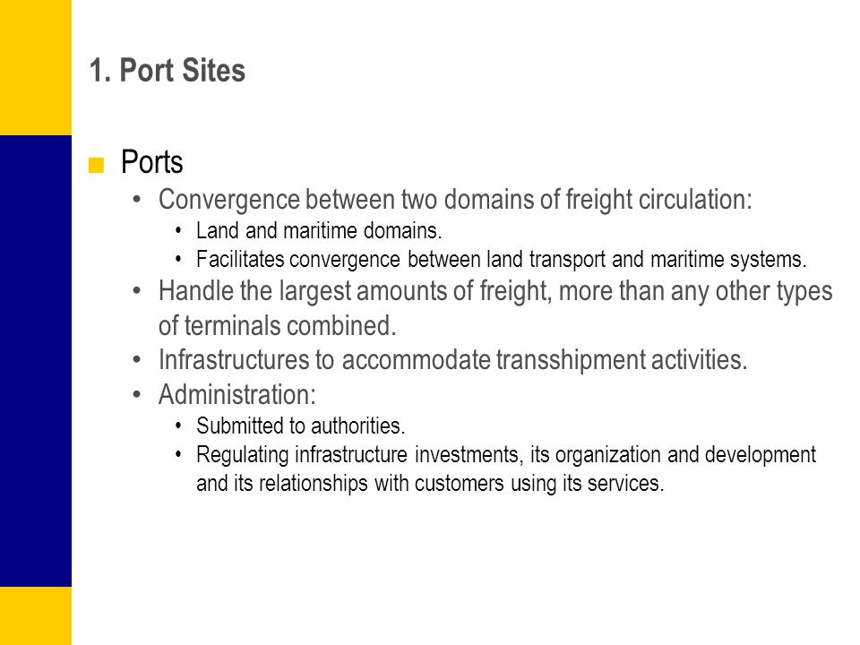 1. Port Sites Ports. Convergence between two domains of freight circulation: Land and maritime domains.