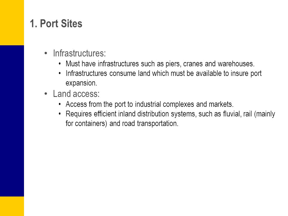 1. Port Sites Infrastructures: Land access: