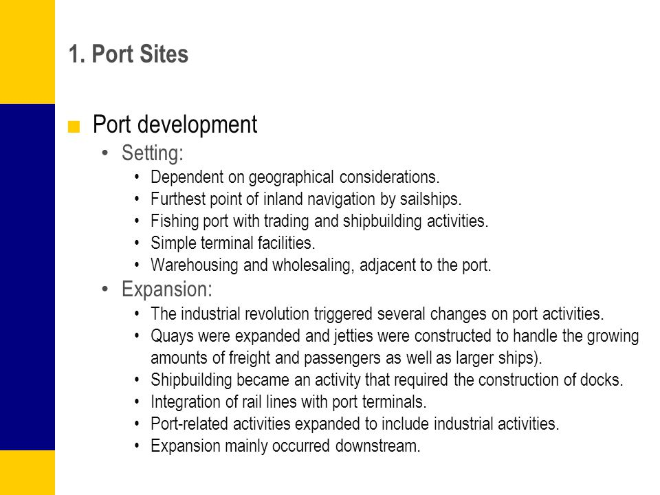 1. Port Sites Port development Setting: Expansion: