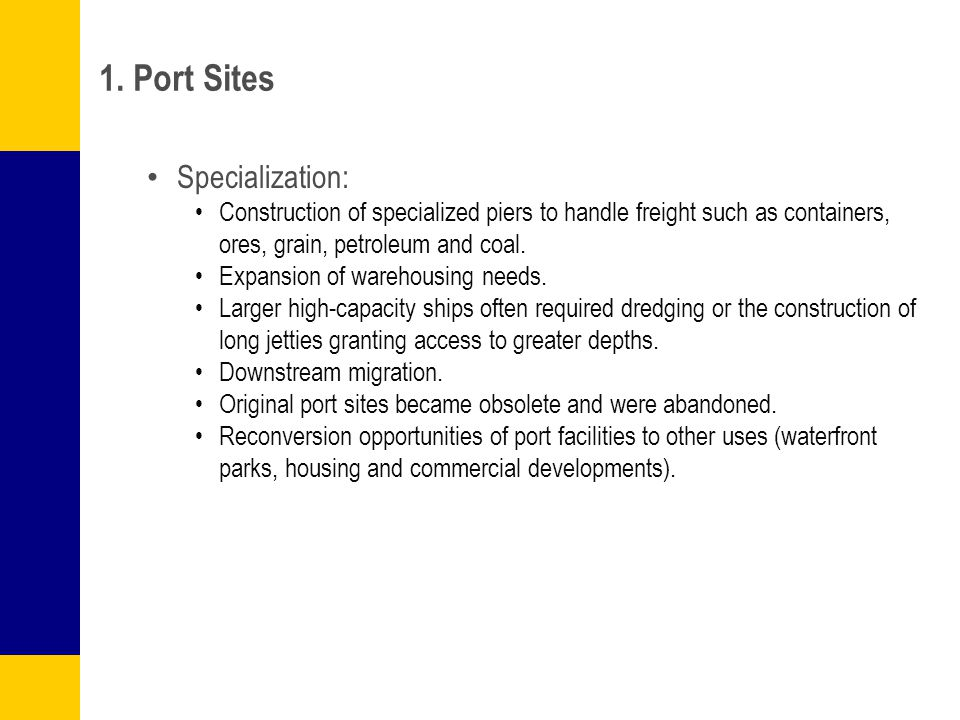 1. Port Sites Specialization: