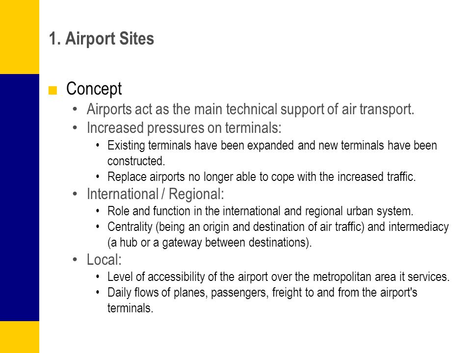 1. Airport Sites Concept. Airports act as the main technical support of air transport. Increased pressures on terminals: