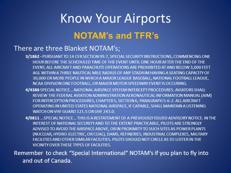 Know Your Airports NOTAM's and TFR's There are three Blanket NOTAM's;