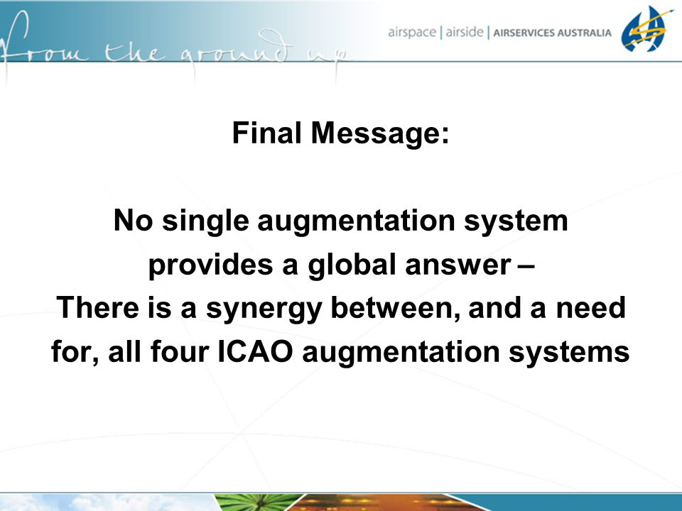No single augmentation system provides a global answer –