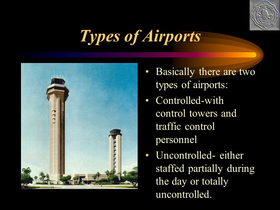 Types of Airports Basically there are two types of airports: