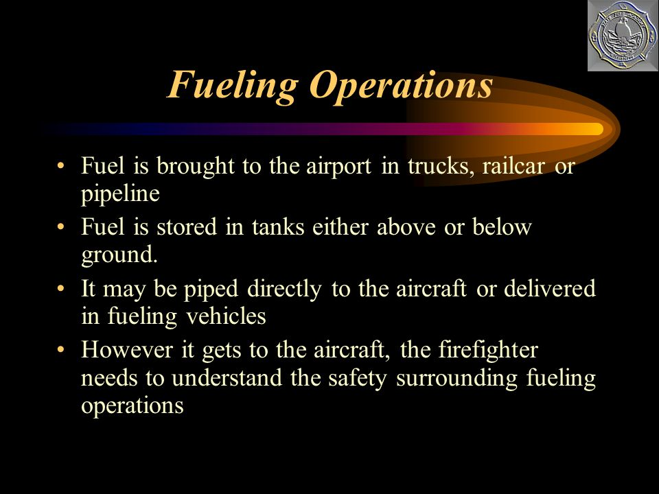 Fueling Operations Fuel is brought to the airport in trucks, railcar or pipeline. Fuel is stored in tanks either above or below ground.