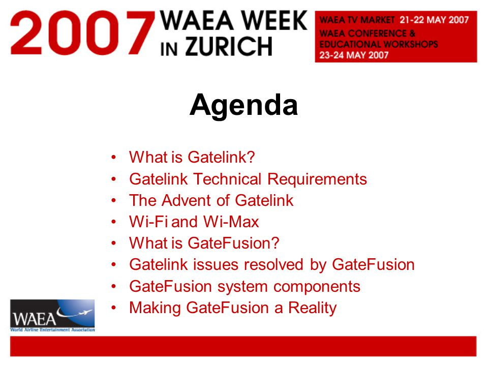 Agenda What is Gatelink Gatelink Technical Requirements