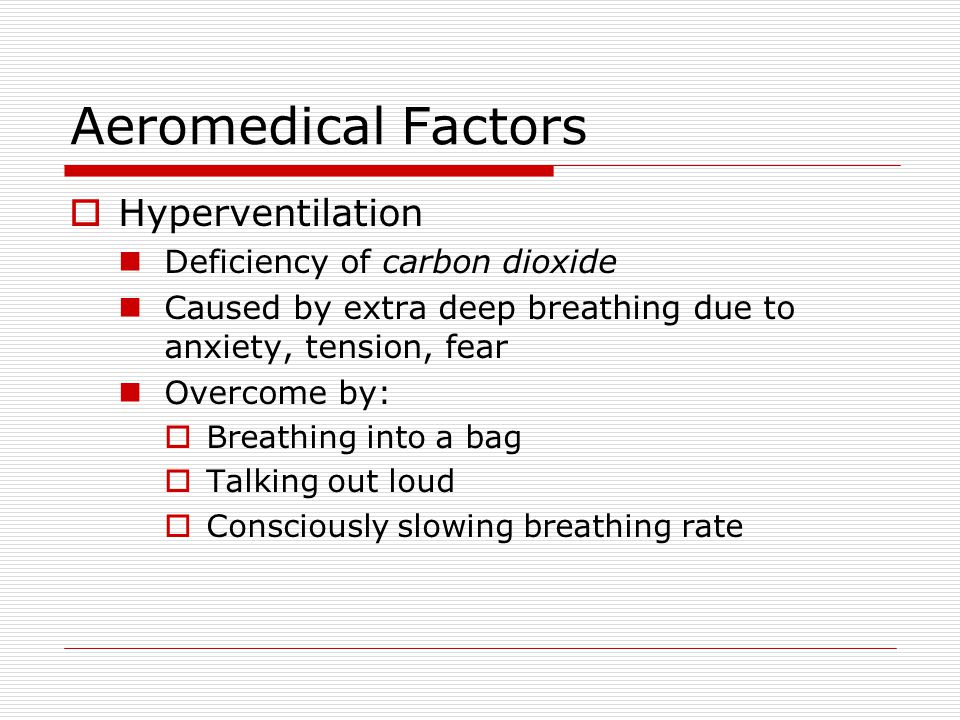 Aeromedical Factors Hyperventilation Deficiency of carbon dioxide