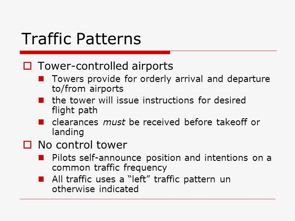 Traffic Patterns Tower-controlled airports No control tower