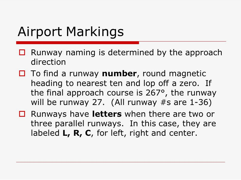 Airport Markings Runway naming is determined by the approach direction