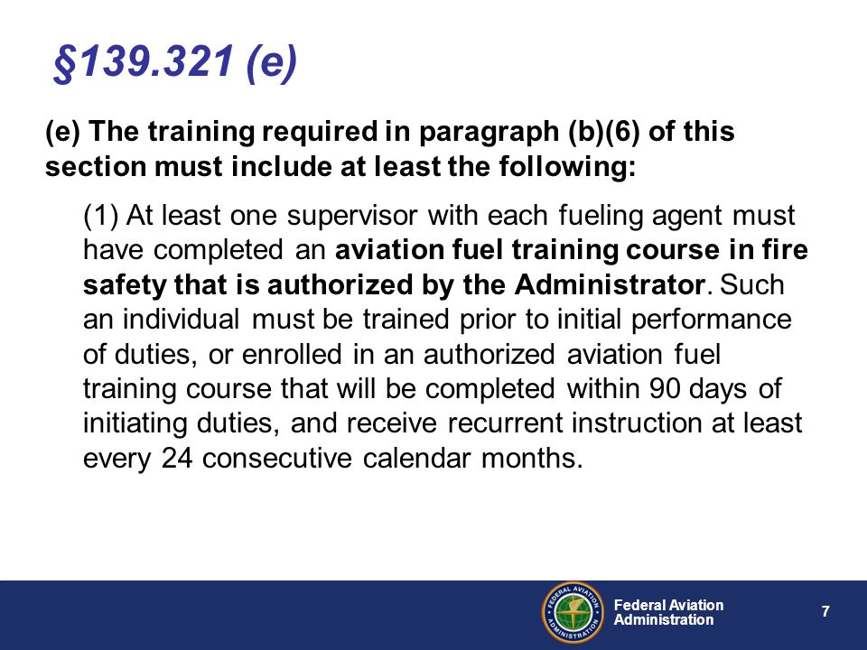 §139.321 (e) (e) The training required in paragraph (b)(6) of this section must include at least the following:
