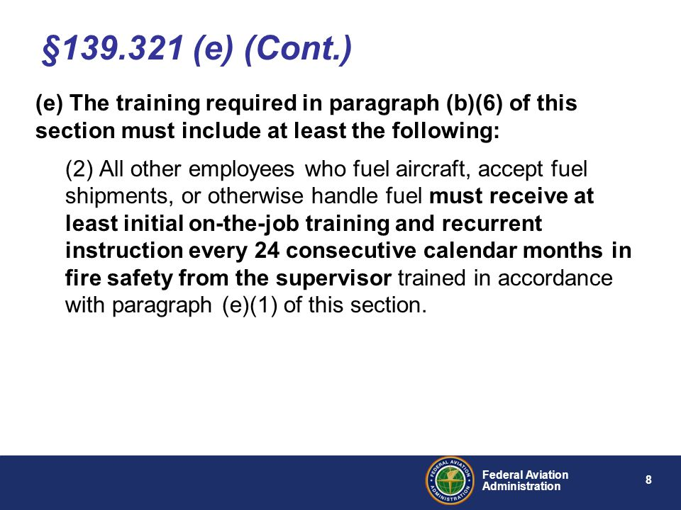§139.321 (e) (Cont.) (e) The training required in paragraph (b)(6) of this section must include at least the following: