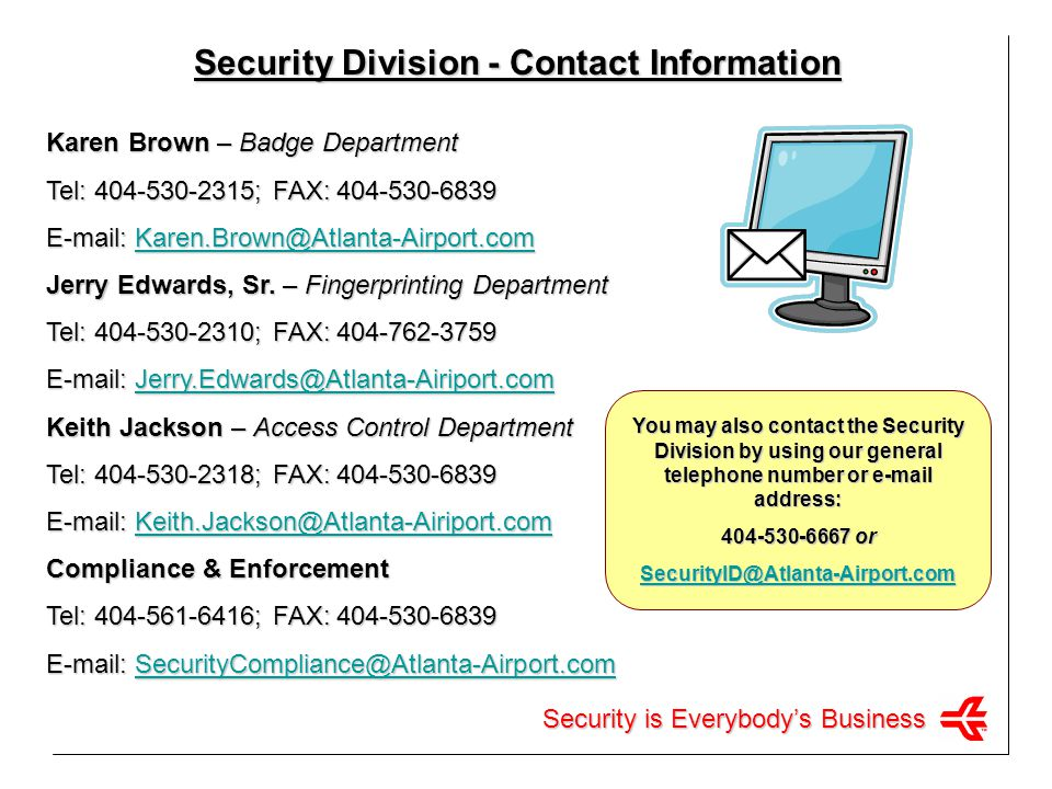 Security Division - Contact Information Karen Brown – Badge Department. Tel: 404-530-2315; FAX: 404-530-6839.