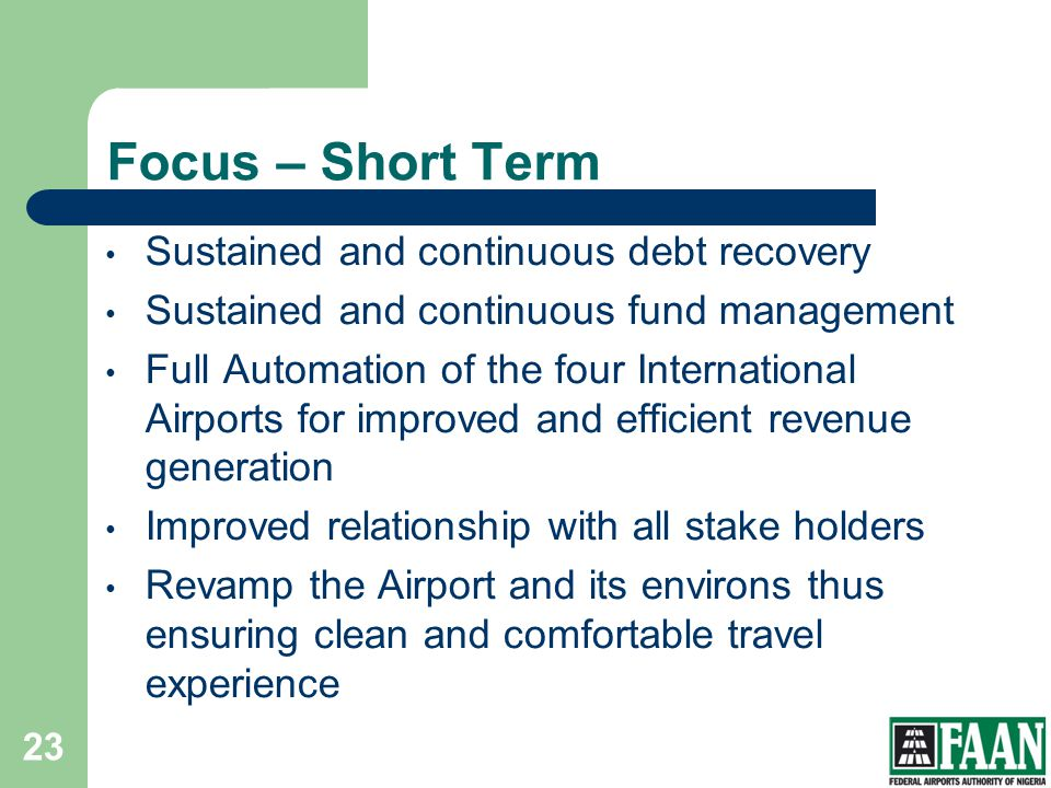 Focus – Short Term Sustained and continuous debt recovery