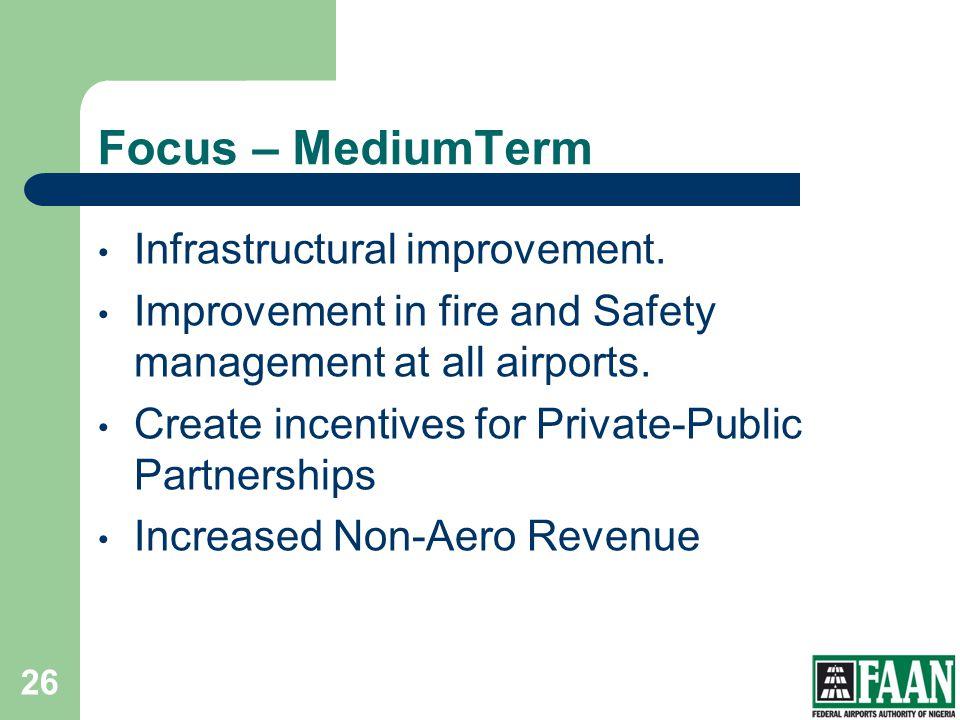 Focus – MediumTerm Infrastructural improvement.