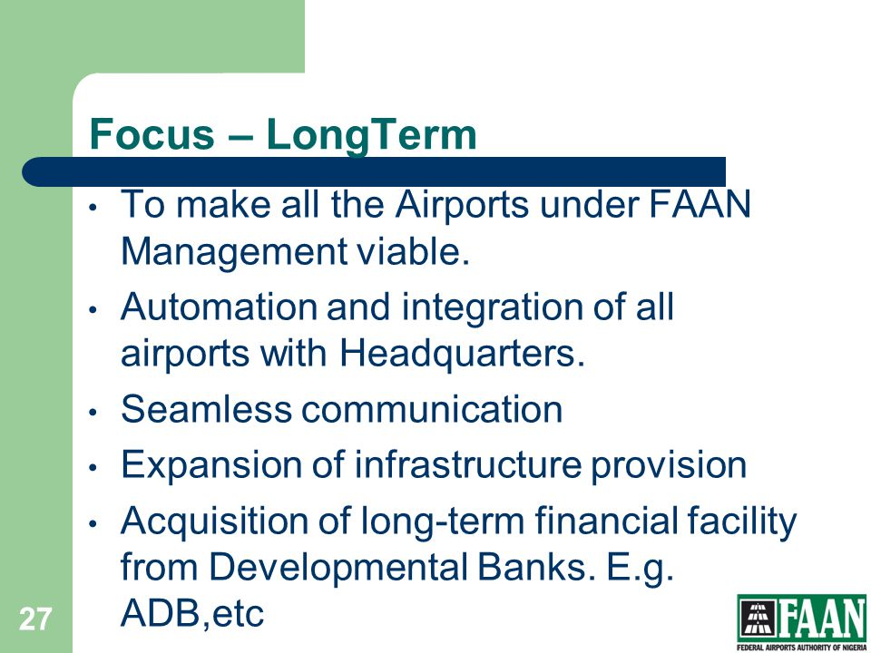 FAAN Focus – LongTerm. To make all the Airports under FAAN Management viable. Automation and integration of all airports with Headquarters.