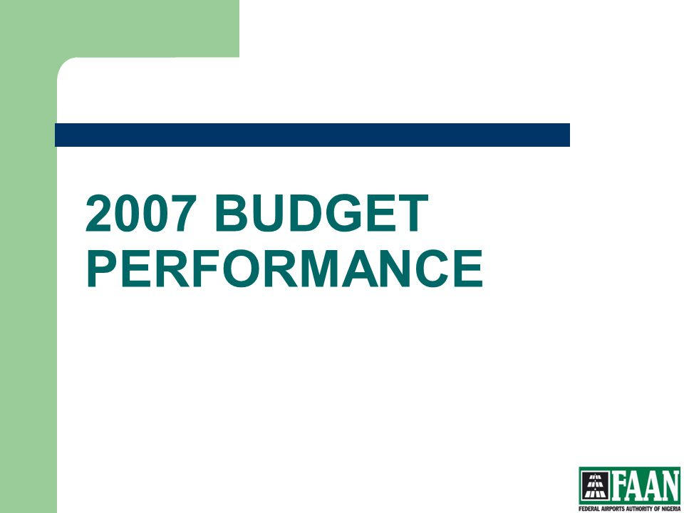 FAAN 2007 BUDGET PERFORMANCE