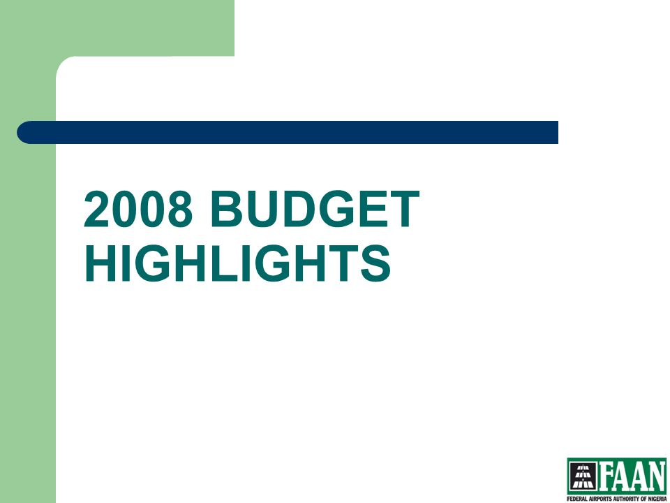 FAAN 2008 BUDGET HIGHLIGHTS