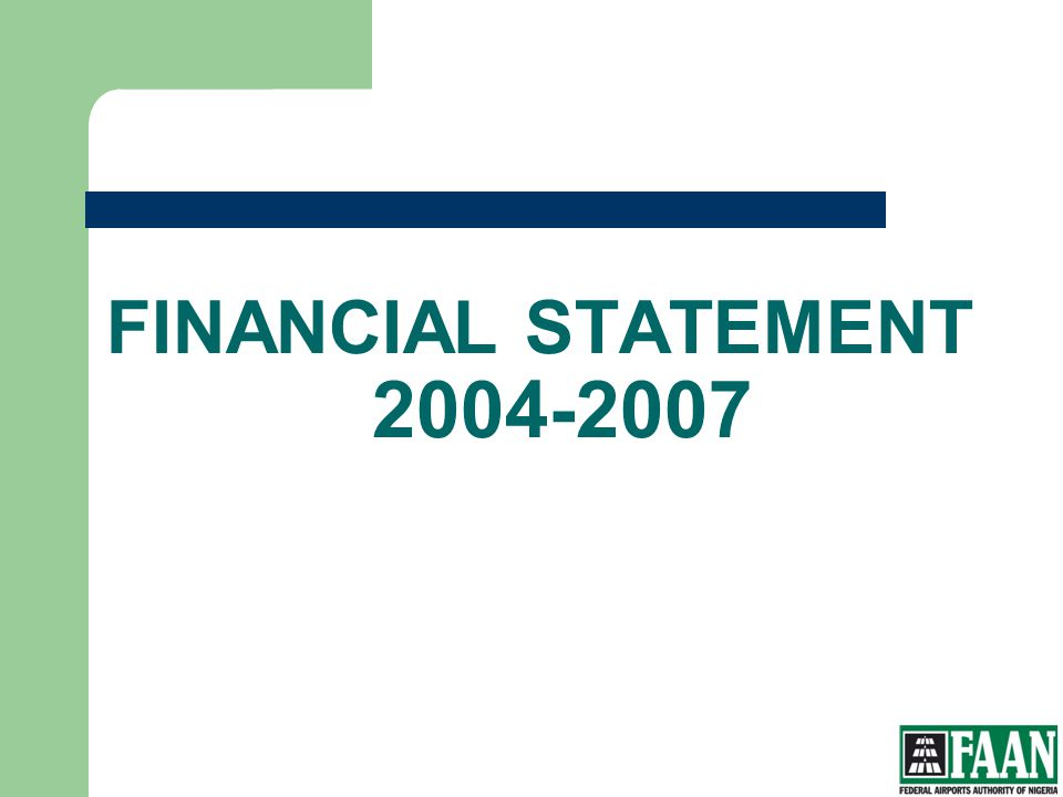FAAN FINANCIAL STATEMENT 2004-2007