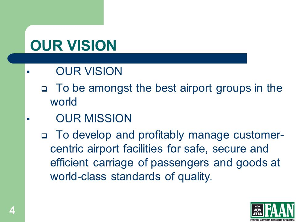 OUR VISION OUR VISION OUR MISSION