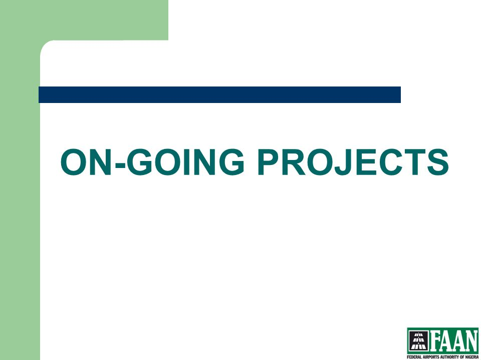 FAAN ON-GOING PROJECTS