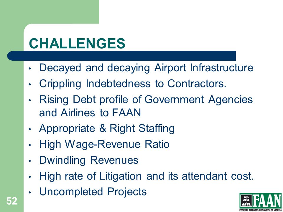 CHALLENGES Decayed and decaying Airport Infrastructure