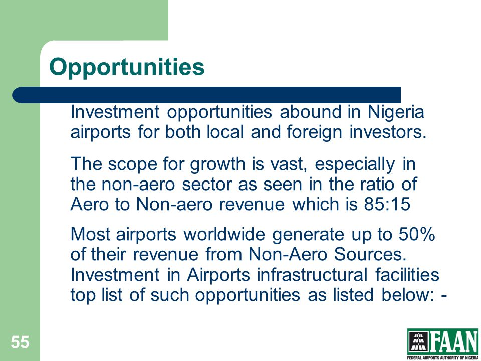 Opportunities Investment opportunities abound in Nigeria airports for both local and foreign investors.