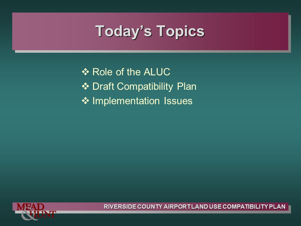 Today's Topics Role of the ALUC Draft Compatibility Plan
