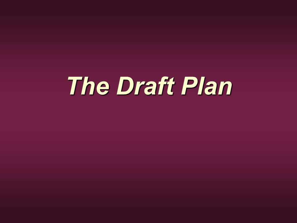 The Draft Plan