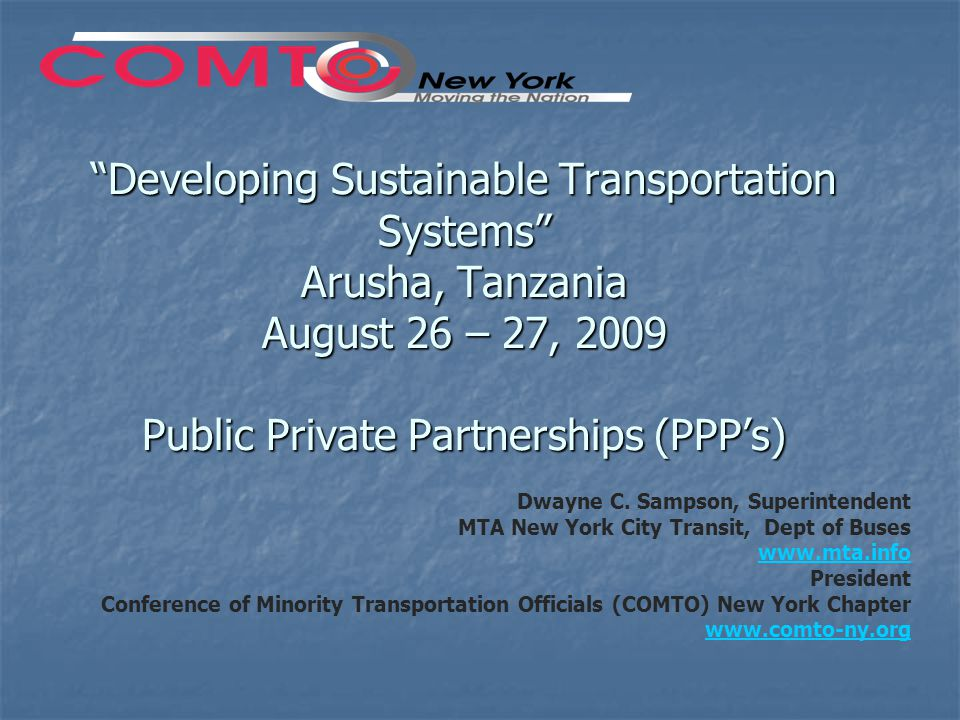 Developing Sustainable Transportation Systems Arusha, Tanzania August 26 – 27, 2009 Public Private Partnerships (PPP's)