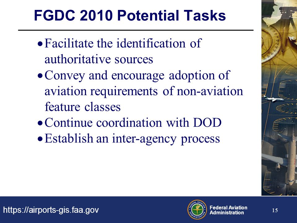 FGDC 2010 Potential Tasks Facilitate the identification of authoritative sources.