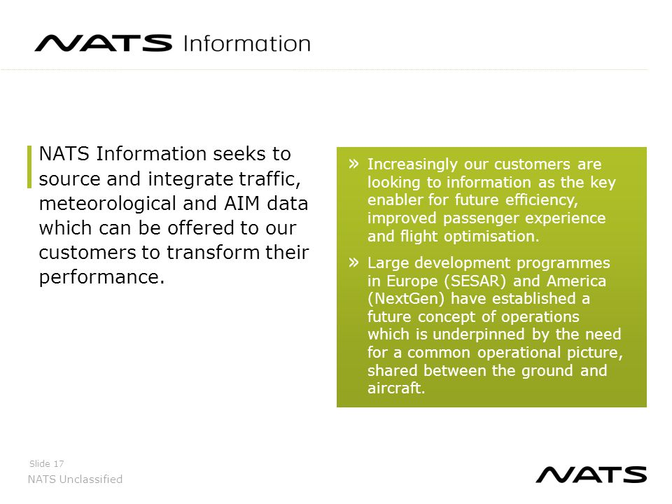 NATS Information seeks to source and integrate traffic, meteorological and AIM data which can be offered to our customers to transform their performance.