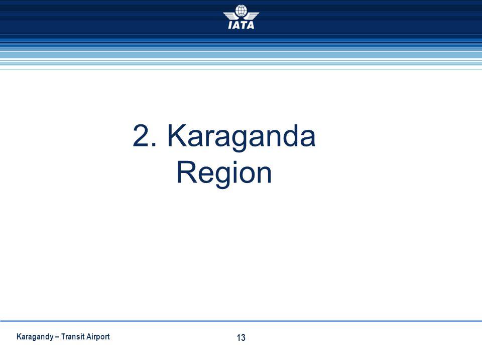 2. Karaganda Region Karagandy – Transit Airport