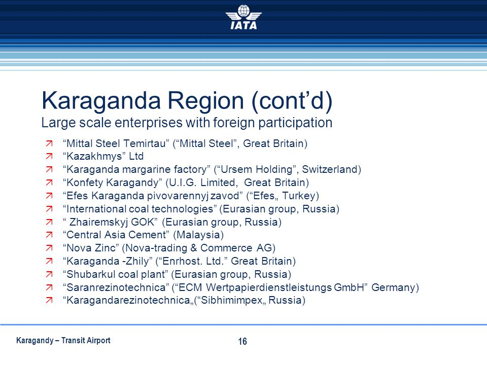 Karaganda Region (cont'd) Large scale enterprises with foreign participation