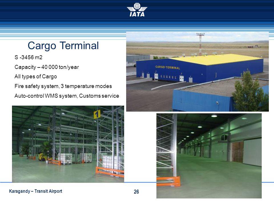 Cargo Terminal S -3456 m2 Capacity – 40 000 ton/year