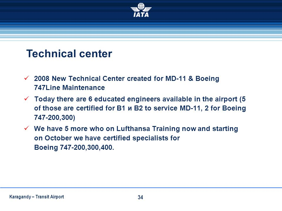 Technical center 2008 New Technical Center created for MD-11 & Boeing 747Line Maintenance.