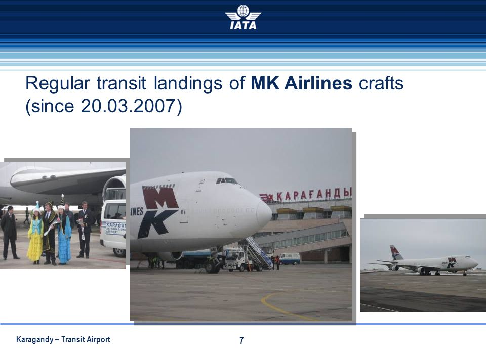 Regular transit landings of MK Airlines crafts (since 20.03.2007)