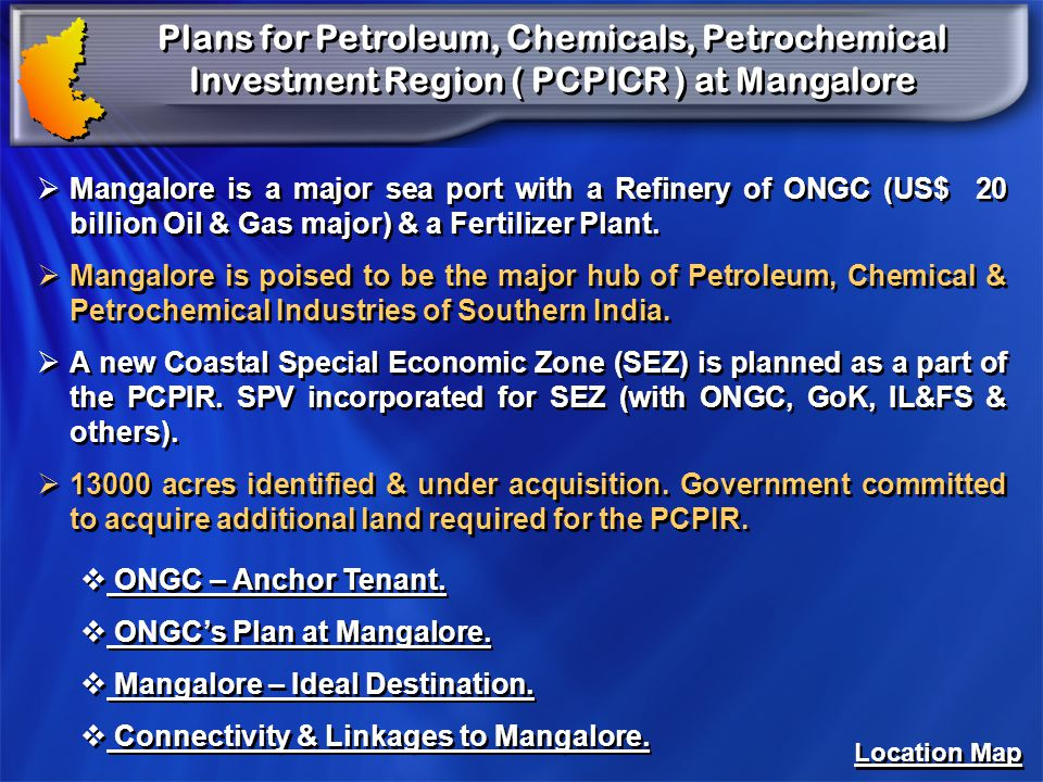Plans for Petroleum, Chemicals, Petrochemical Investment Region ( PCPICR ) at Mangalore