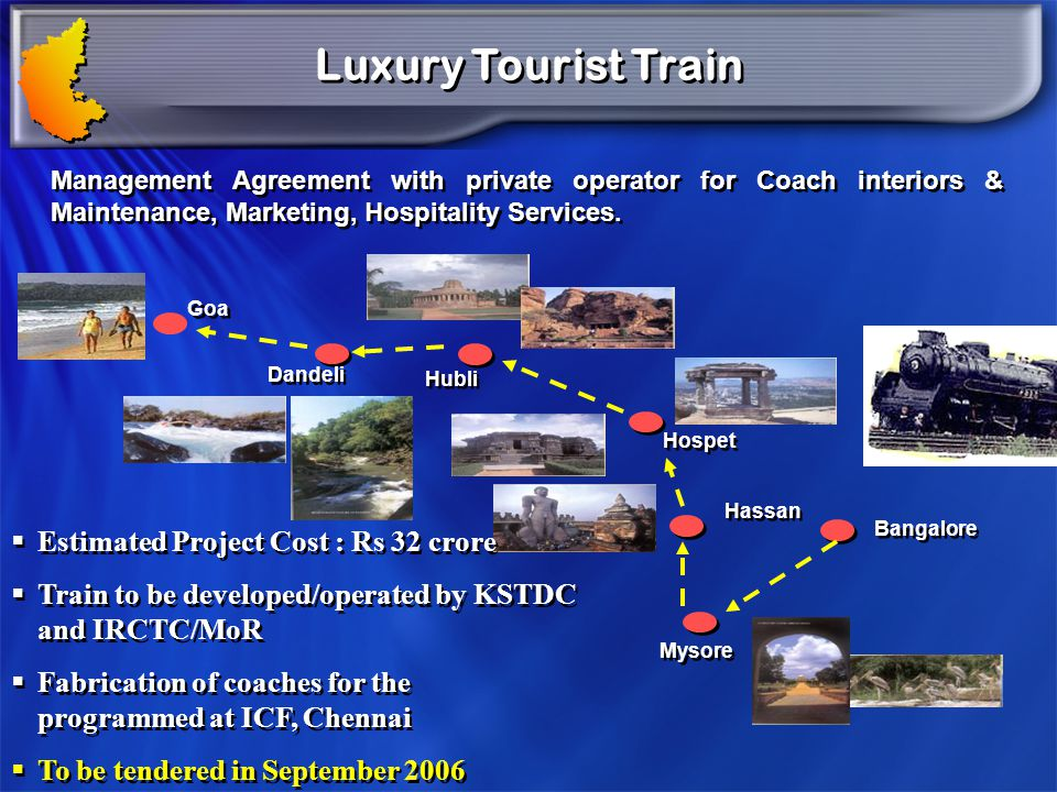 Luxury Tourist Train Estimated Project Cost : Rs 32 crore
