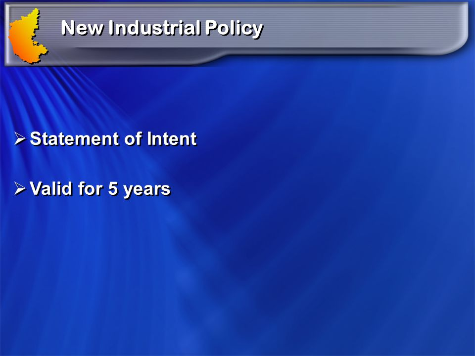 New Industrial Policy Statement of Intent Valid for 5 years