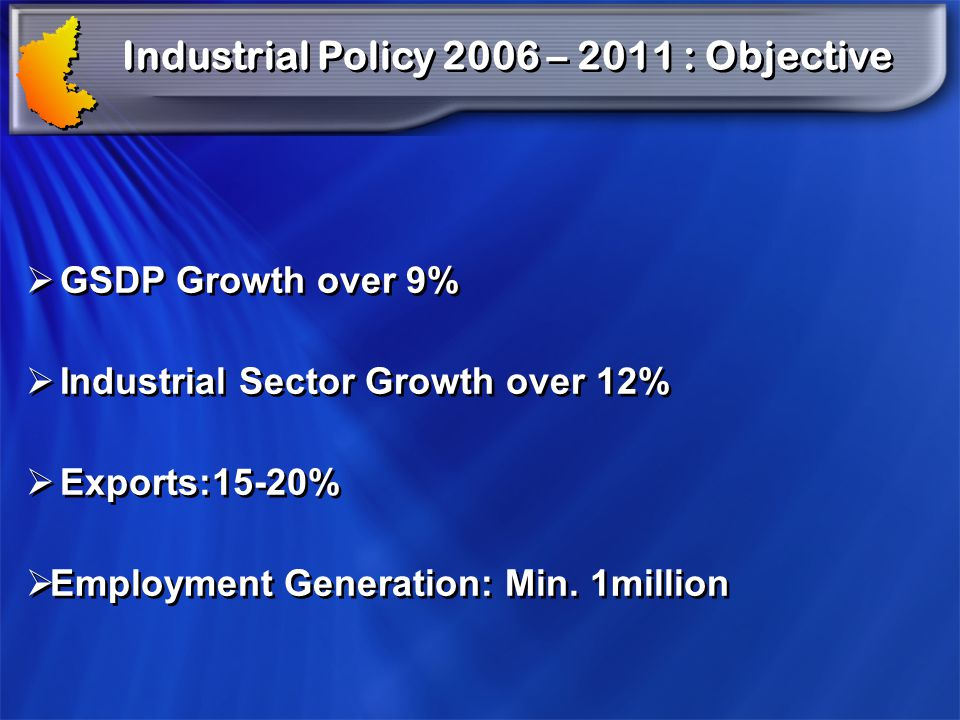 Industrial Policy 2006 – 2011 : Objective