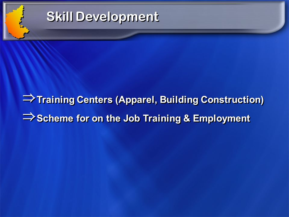 Skill Development Training Centers (Apparel, Building Construction)