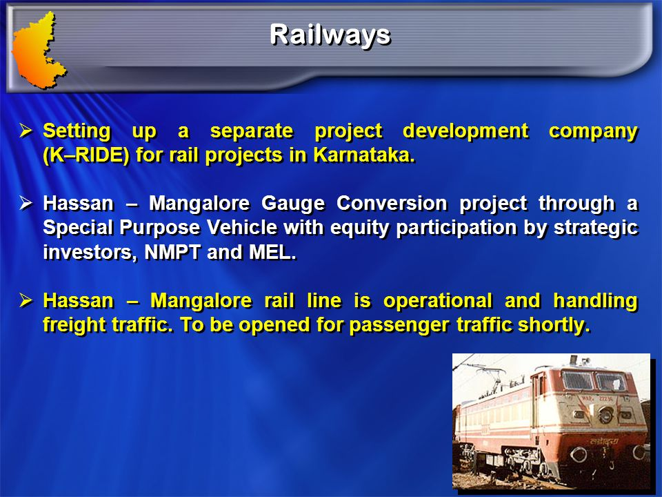 Railways Setting up a separate project development company (K–RIDE) for rail projects in Karnataka.