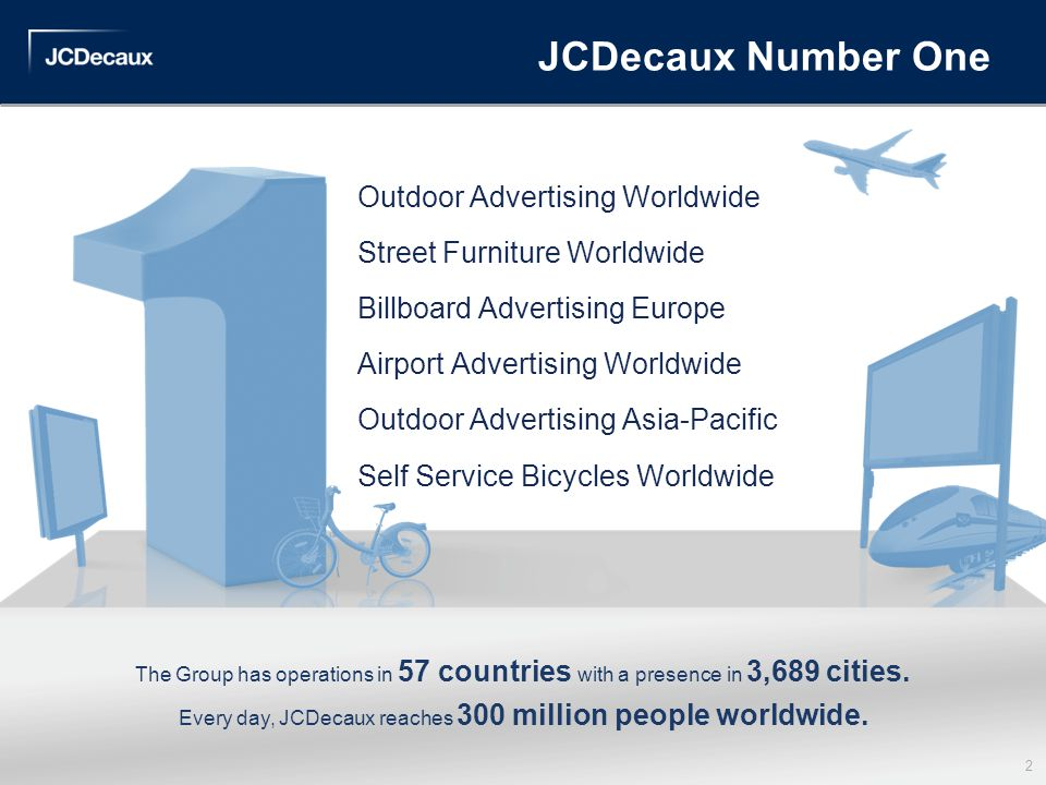 Every day, JCDecaux reaches 300 million people worldwide.