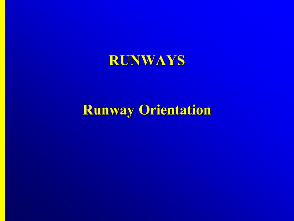 RUNWAYS Runway Orientation