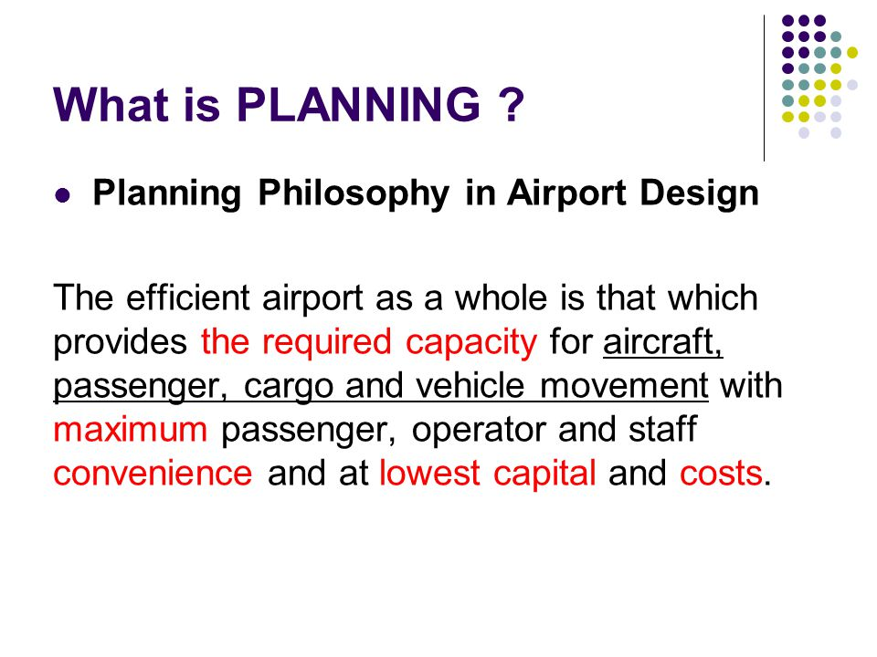 What is PLANNING Planning Philosophy in Airport Design