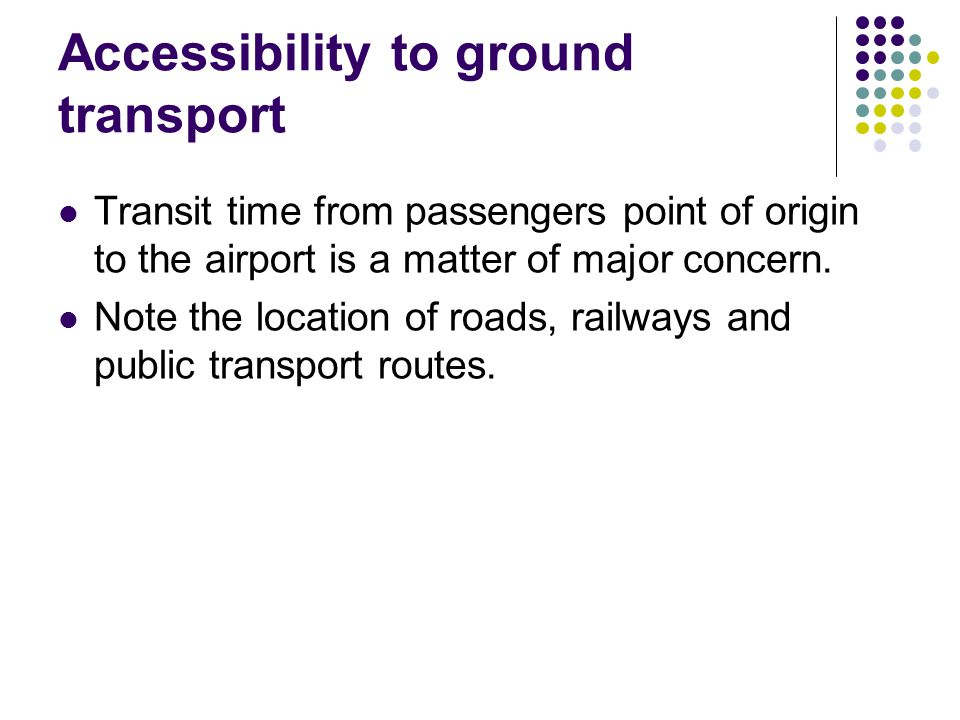 Accessibility to ground transport