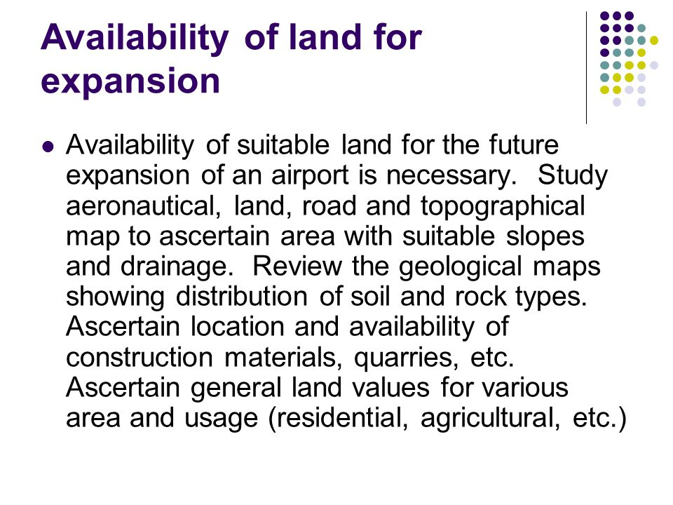 Availability of land for expansion