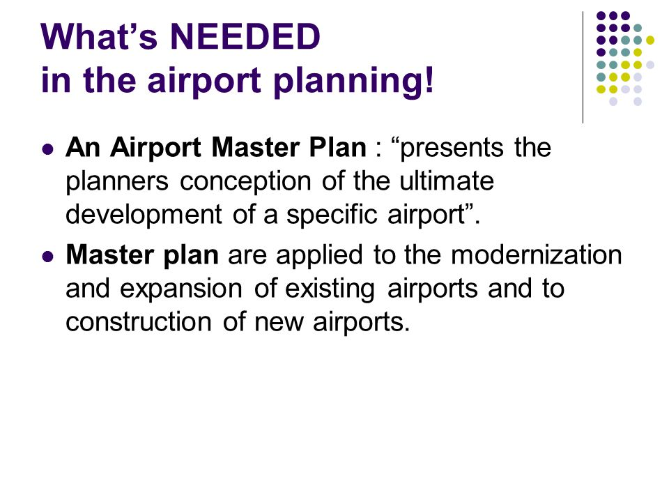 What's NEEDED in the airport planning!
