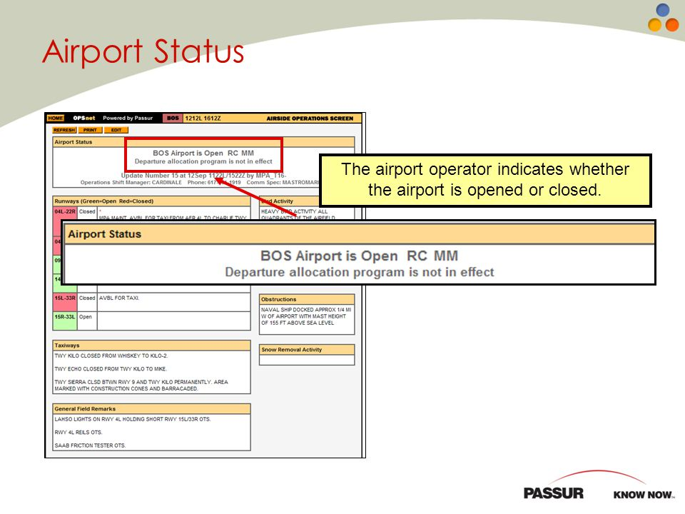 Airport Status The airport operator indicates whether the airport is opened or closed.