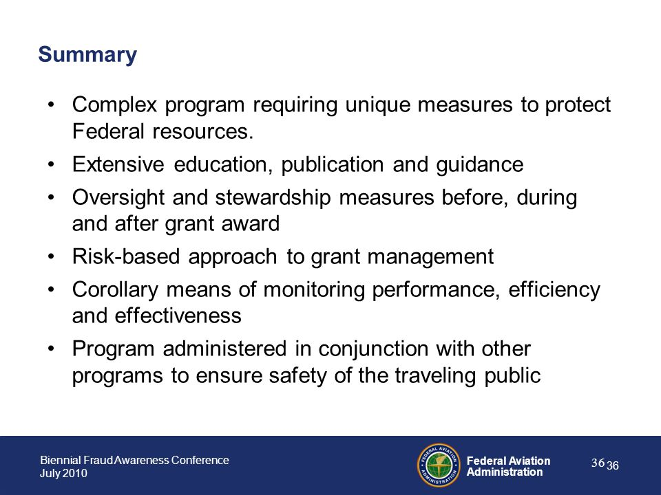 Summary Complex program requiring unique measures to protect Federal resources. Extensive education, publication and guidance.
